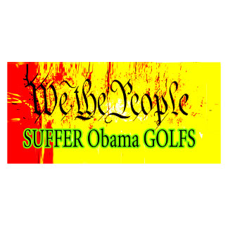 -  We The People SUFFER Obama GOLFS The MUSEUM